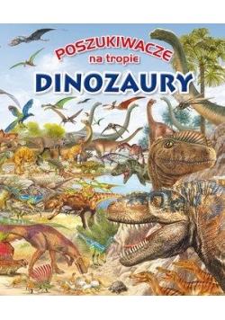 Poszukiwacze na tropie. Dinozaury