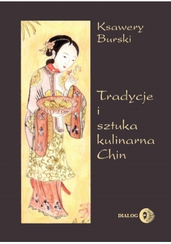 Tradycje i sztuka kulinarna Chin