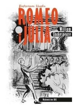 Ilustrowana klasyka. Romeo i Julia TW IBIS