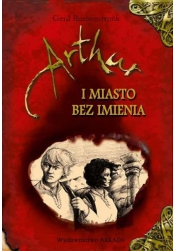 Artur i Miasto bez Imienia