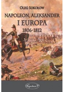 Napoleon, Aleksander i Europa 18061812