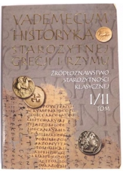 Vademecum historyka starożytnej Grecji i Rzymu Tom I/II