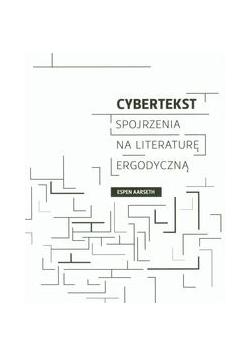 Cybertekst Spojrzenia na literaturę ergodyczną