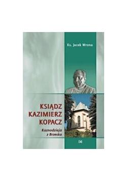Ksiądz Kazimierz Kopacz - kaznodzieja z Brzeska