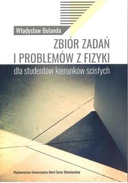Zbiór zadań i problemów z fizyki dla studentów...