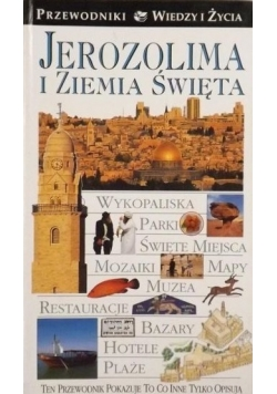 Jerozolima i Ziemia Święta. Przewodniki Wiedzy i Życia