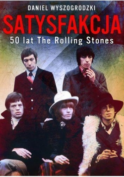 Satysfakcja 50 lat The Rolling Stones