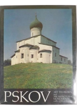 Pskov. Art Treasures and Architectural Monuments 12th-17th Centuries