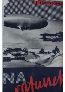 Na ratunek, 1934 r.