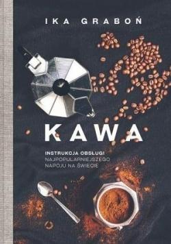 Kawa. Instrukcja obsługi najpopularniejszego napoju na świecie, NOWA