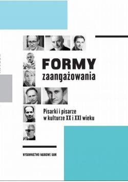 Formy zaangażowania Pisarki i pisarze w kulturze XX i XXI wieku