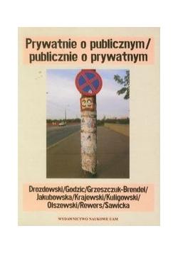Prywatnie o publicznym/publicznie o prywatnym