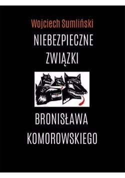 Niebezpieczne związki Bronisława Komorowskiego