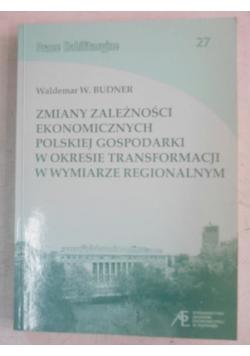 Zmiany zależności ekonomicznych polskiej gospodarki w okresie transformacji w wymiarze regionalnym