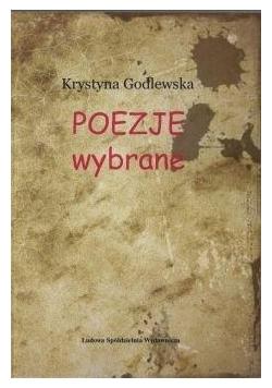 Poezje wybrane - Krystyna Godlewska