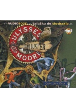 Ulysses Moore Audiobook 3 Dom luster