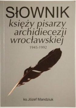 Słownik księży pisarzy archidiecezji wrocławskiej 1945-1992, autograf