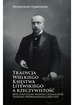 Tradycja Wielkiego Księstwa Litewskiego a rzeczywistość