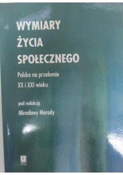Wymiary życia społecznego. Polska na przełomie XX i XXI wieku