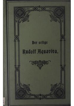 Der felige Rudolf Aguaviva, 1901r.