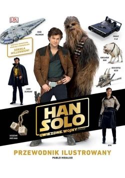 Han Solo. Gwiezdne wojny - historie. Przewodnik ilustrowany