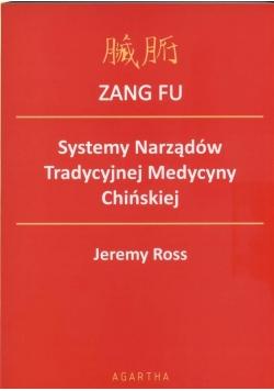 ZANG FU. Systemy Narządów Tradycyjnej Medycyny Ch.