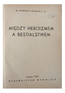 Między heroizmem a bestialstwem, 1949 r.