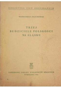 Trzej budziciele polskości na Śląsku, 1947 r.