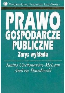 Prawo gospodarcze publiczne. Zarys wykładu
