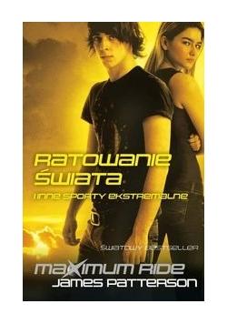 Maximum Ride Ratowanie świata i inne sporty ekstremalne