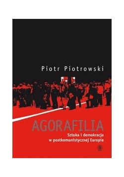 Agorafilia Sztuka i demokracja w postkomunistycznej Europie