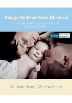 Księga Rodzicielstwa Bliskości. Przewodnik po...