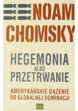 Hegemonia albo przetrwanie. Amerykańskie dążenie do globalnej dominacji