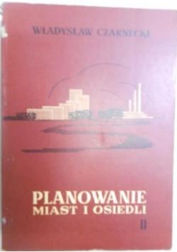 Planowanie miast i osiedli, t. II