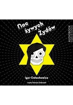 Noc żywych Żydów. Książka audio CD MP3