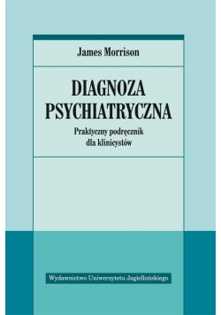Diagnoza psychiatryczna. Praktyczny podręcznik