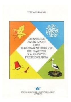Scenariusze zabaw i zajęć oraz wskazówki metodyczne do książeczek dla starszych przedszkolaków