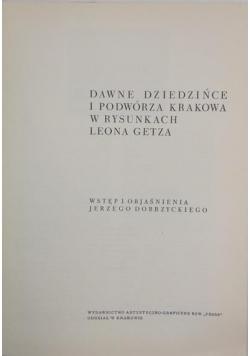Dawne dziedzińce i podwórza Krakowa w rysunkach Leona Getza