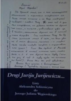Drogi Juriju Jurijewiczu. Listy Aleksandra Sołżenicyna do Jerzego Juliana Węgierskiego