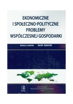 Ekonomiczne i społeczno-polityczne problemy współczesnej gospodarki