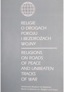 Religie o drogach pokoju i bezdrożach wojny