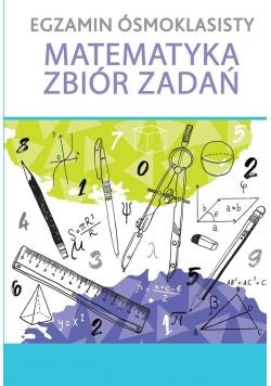 Egzamin ósmoklasisty. Matematyka. Zbiór zadań