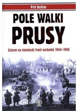 Pole walki. Prusy. Szturm na niemiecki front..