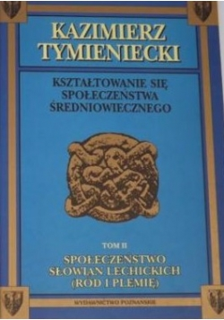 Kształtowanie się społeczeństwa średniowiecznego, Tom I-II