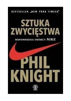 Sztuka zwycięstwa. Wspomnienia twórcy Nike