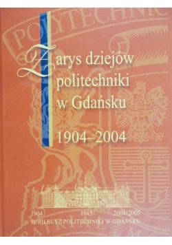 Zarys dziejów politechniki w Gdańsku 1904-2004