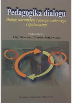Pedagogika dialogu. Dialog warunkiem  rozwoju osobistego i społecznego