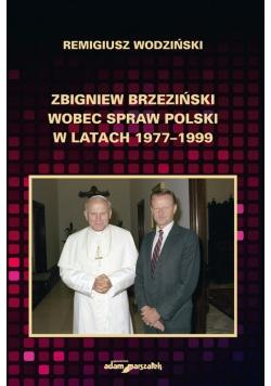 Zbigniew Brzeziński wobec spraw Polski w latach 1977-1999