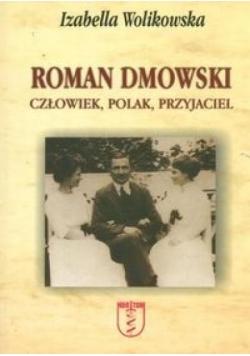Roman Dmowski. Człowiek, Polak, Przyjaciel