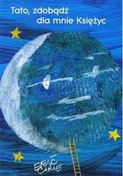 Tato, zdobądź dla mnie księżyc
